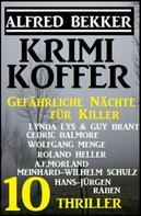 Alfred Bekker: Gefährliche Nächte für Killer: Krimi Koffer 10 Thriller