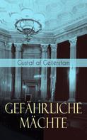 Gustaf af Geijerstam: Gefährliche Mächte