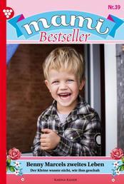 Mami Bestseller 39 – Familienroman - Benny Marcels zweites Leben