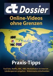 c't Dossier: Online-Videos ohne Grenzen - Praxis-Tipps: YouTube, Netflix, BBC, HBO, Mediatheken im Internet ... - Ländersperren umgehen - Webstreams mitschneiden