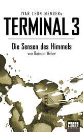 Terminal 3 - Folge 2 - Die Sensen des Himmels. Thriller