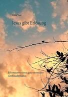 Gitta Tost: Jesus gibt Erlösung