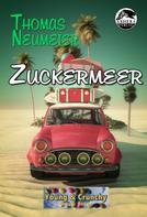 Thomas Neumeier: Zuckermeer