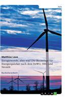 Matthias Laux: Energiewende, aber wie? Die Rechtslage für Energiespeicher nach dem EnWG, EEG und StromStG