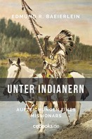 Edmund R. Baierlein: Unter Indianern