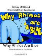 Park Borchert: Beany McGee and Rheinhart the Rhinoceros: Why Rhinos Are Blue