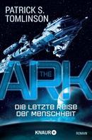 Patrick S. Tomlinson: The Ark - Die letzte Reise der Menschheit ★★★★