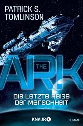 The Ark - Die letzte Reise der Menschheit - Roman