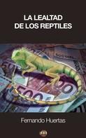 Fernando Huertas: La lealtad de los reptiles