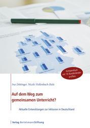 Auf dem Weg zum gemeinsamen Unterricht? - Aktuelle Entwicklungen zur Inklusion in Deutschland