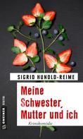 Sigrid Hunold-Reime: Meine Schwester, Mutter und ich ★★★