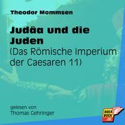 Judäa und die Juden - Das Römische Imperium der Caesaren, Band 11 (Ungekürzt)