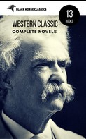 Mark Twain: Mark Twain: The Complete Novels (Black Horse Classics)