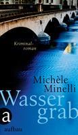 Michèle Minelli: Wassergrab ★★★