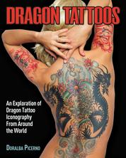 Dragon Tattoos - An Exploration of Dragon Tattoo Iconography from Around the World
