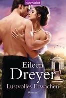 Eileen Dreyer: Lustvolles Erwachen ★★★★