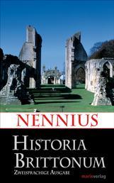 Historia Brittonum - Zweisprachige Ausgabe. Lateinisch - Deutsch