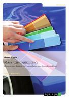 Anna Covic: Mass Customization: Chancen und Risiken für Unternehmen und deren Produktion