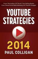 Paul Colligan: YouTube Strategies 2014