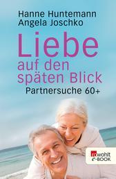 Liebe auf den späten Blick - Partnersuche 60+