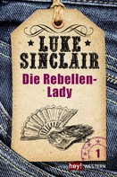 Luke Sinclair: Western, Band 1: Die Rebellen-Lady ★★★
