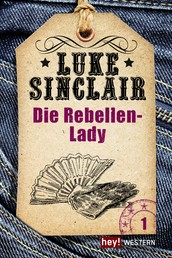 Western, Band 1: Die Rebellen-Lady