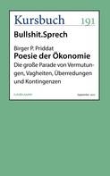 Birger P. Priddat: Poesie der Ökonomie