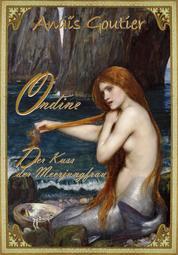 Ondine - Der Kuss der Meerjungfrau - Ein Märchen für Erwachsene