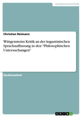 """Wittgensteins Kritik an der Augustinischen Sprachauffassung in den """"Philosophischen Untersuchungen"""""""