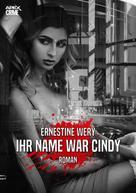 Ernestine Wery: IHR NAME WAR CINDY