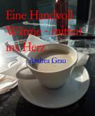 Andrea Grau: Eine Handvoll Wärme - mitten ins Herz
