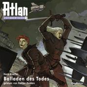 Atlan Zeitabenteuer 10: Balladen des Todes - Atlan Zeitabenteuer