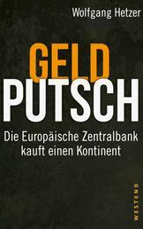 Geldputsch - Die Europäische Zentralbank kauft einen Kontinent