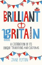 Brilliant Britain - A Celebration of its Unique Traditions and Customs