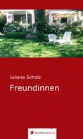 Juliane Scholz: Freundinnen
