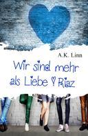 A.K. Linn: Wir sind mehr als Liebe - Riaz ★★★★