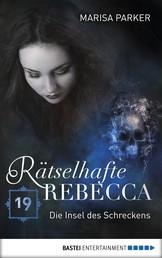 Rätselhafte Rebecca 19 - Die Insel des Schreckens