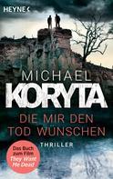 Michael Koryta: Die mir den Tod wünschen ★★★★