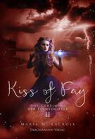 Maria M. Lacroix: Kiss of Fay ★★★★★