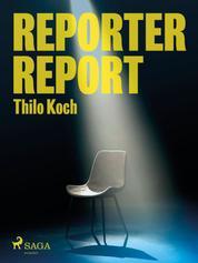 Reporter, Report