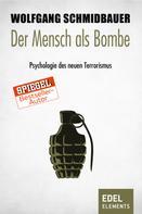 Wolfgang Schmidbauer: Der Mensch als Bombe ★★★★★