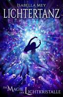 Isabella Mey: Die Magie der Lichtkristalle