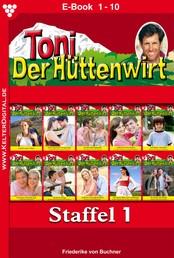 Toni der Hüttenwirt Staffel 1 – Heimatroman - E-Book 1-10