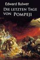 Edward Bulwer: Die letzten Tage von Pompeji