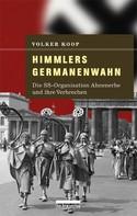 Volker Koop: Himmlers Germanenwahn ★★★