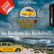 Die Rückkehr des Deichdüvels - Taxi, Tod und Teufel, Folge 6 (Ungekürzt)