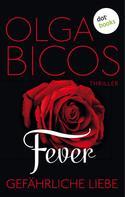 Olga Bicos: Fever - Gefährliche Liebe: Band 1 ★★★★