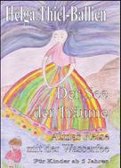 Helga Thiel Ballien: Der See der Träume