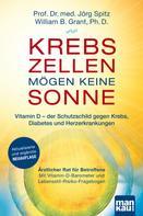 Jörg Spitz: Krebszellen mögen keine Sonne. Vitamin D - der Schutzschild gegen Krebs, Diabetes und Herzerkrankungen ★★★★