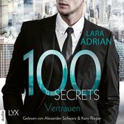 100 Secrets - Vertrauen (Ungekürzt)